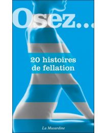 Livre Osez 20 histoires de fellation