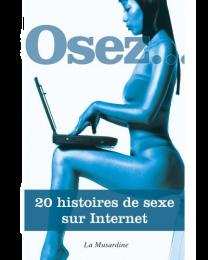 Livre Osez 20 histoires de sexe sur internet