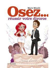 Osez réussir votre divorce