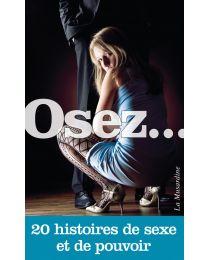 Osez 20 histoires de sexe et de pouvoir